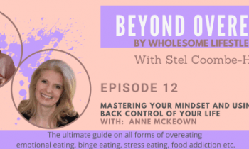 Mastering your mindset and using NLP to take back control of your life – with Stel Coombe-Heath